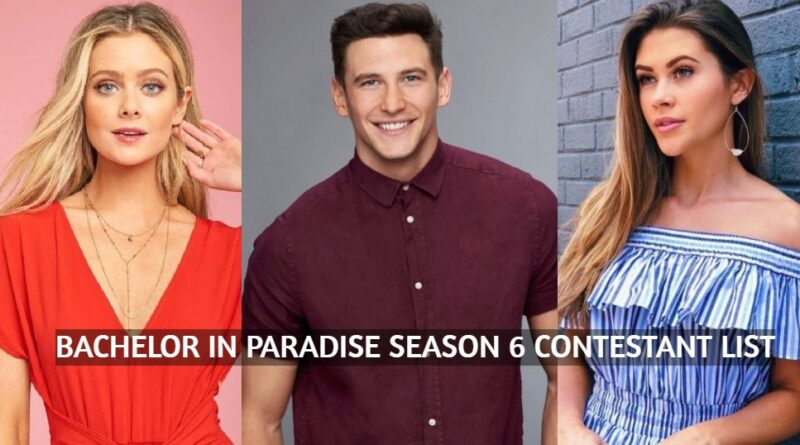 Here's Your Official Bachelor in Paradise Season 6 Contestant List