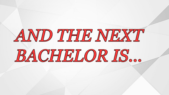 IT'S OFFICIAL – AND THE NEXT BACHELOR IS…