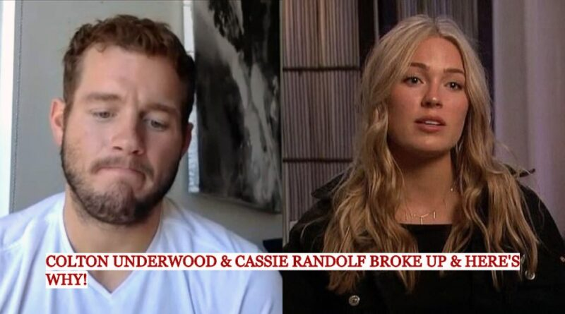 Here's The Real Reason Why Colton Underwood & Cassie Randolf Broke up